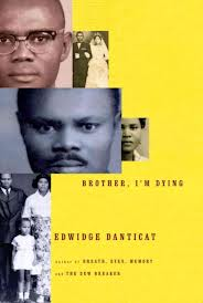 Brother, I'm Dying, by Edwidge Danticat