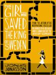 The Girl Who Saved the King of Sweden, by Jonas Jonasson